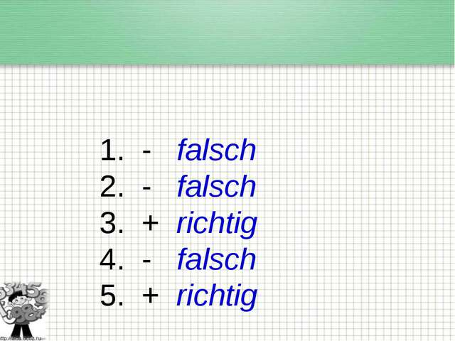 1. - falsch 2. - falsch 3. + richtig 4. - falsch 5. + richtig