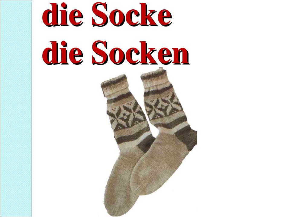 die Socke die Socken