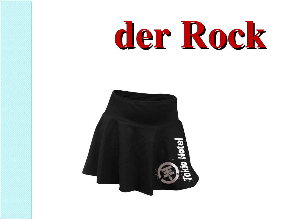 der Rock