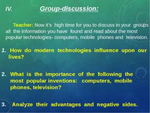IV. Group-discussion: Teacher: Now it's high time for you to discuss in your