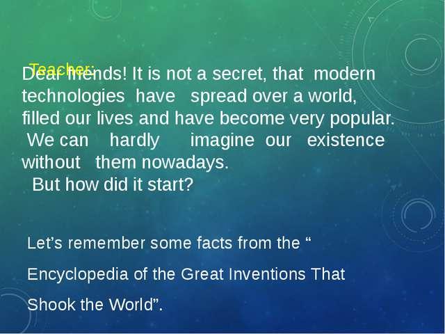Dear friends! It is not a secret, that modern technologies have spread over a...