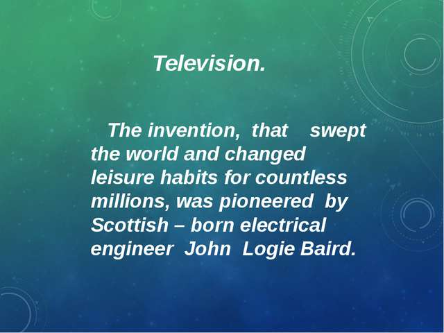 Television. The invention, that swept the world and changed leisure habits fo...