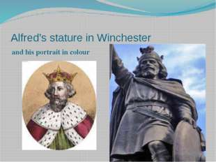 Alfred's stature in Winchester and his portrait in colour