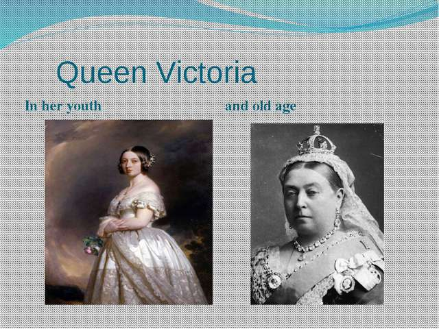 Queen Victoria In her youth and old age