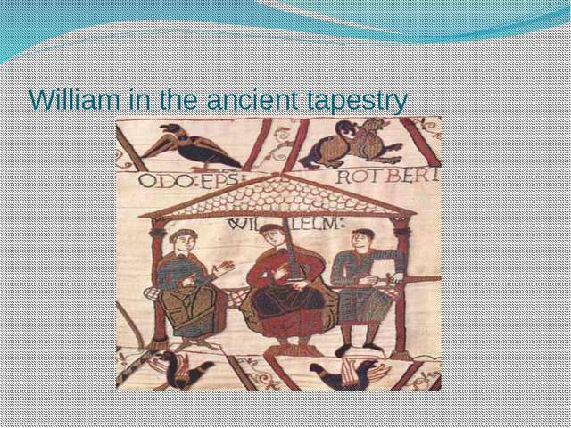 William in the ancient tapestry