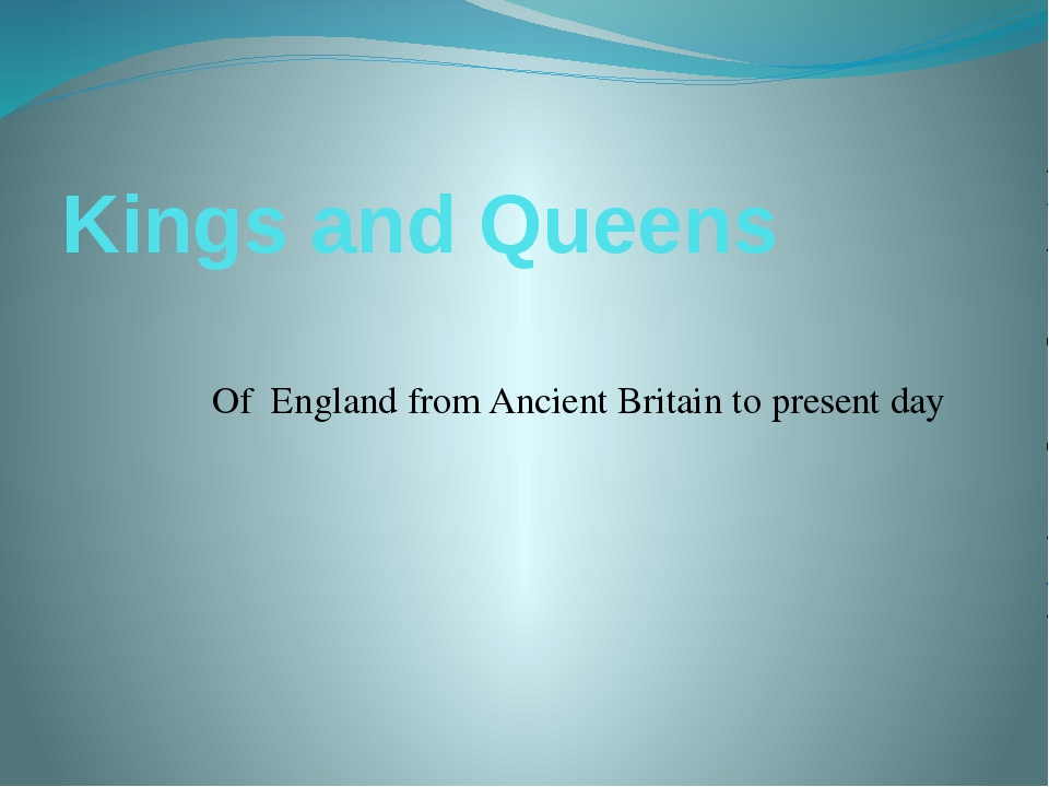 Kings and Queens Of England from Ancient Britain to present day