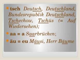 tsch Deutsch, Deutschland, Bundesrepublik Deutschland, Tschechow, Tschüs (= A