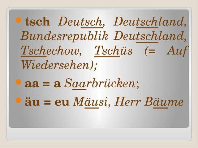 tsch Deutsch, Deutschland, Bundesrepublik Deutschland, Tschechow, Tschüs (= A...