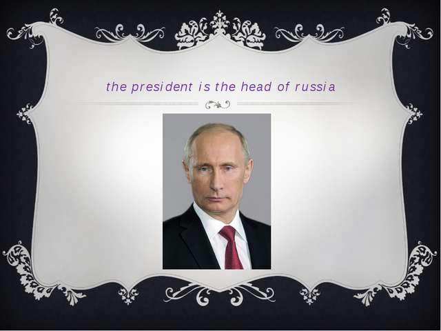 the president is the head of russia