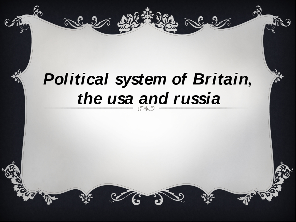 Political system of Britain, the usa and russia