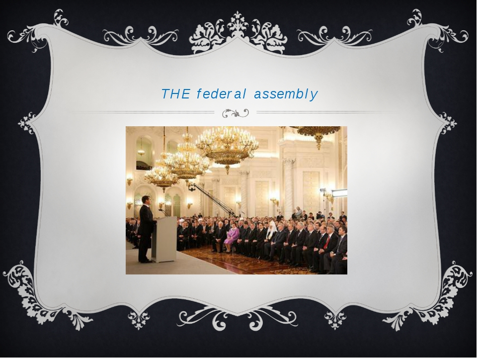 THE federal assembly