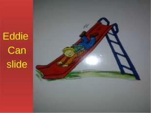 Eddie Can slide
