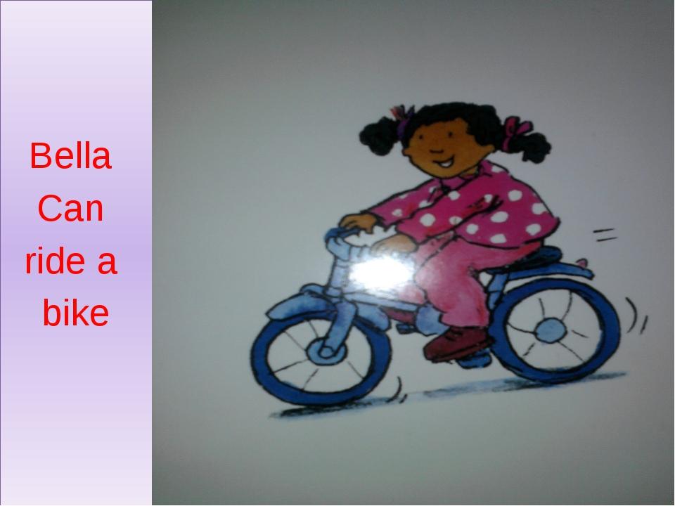 Bella Can ride a bike