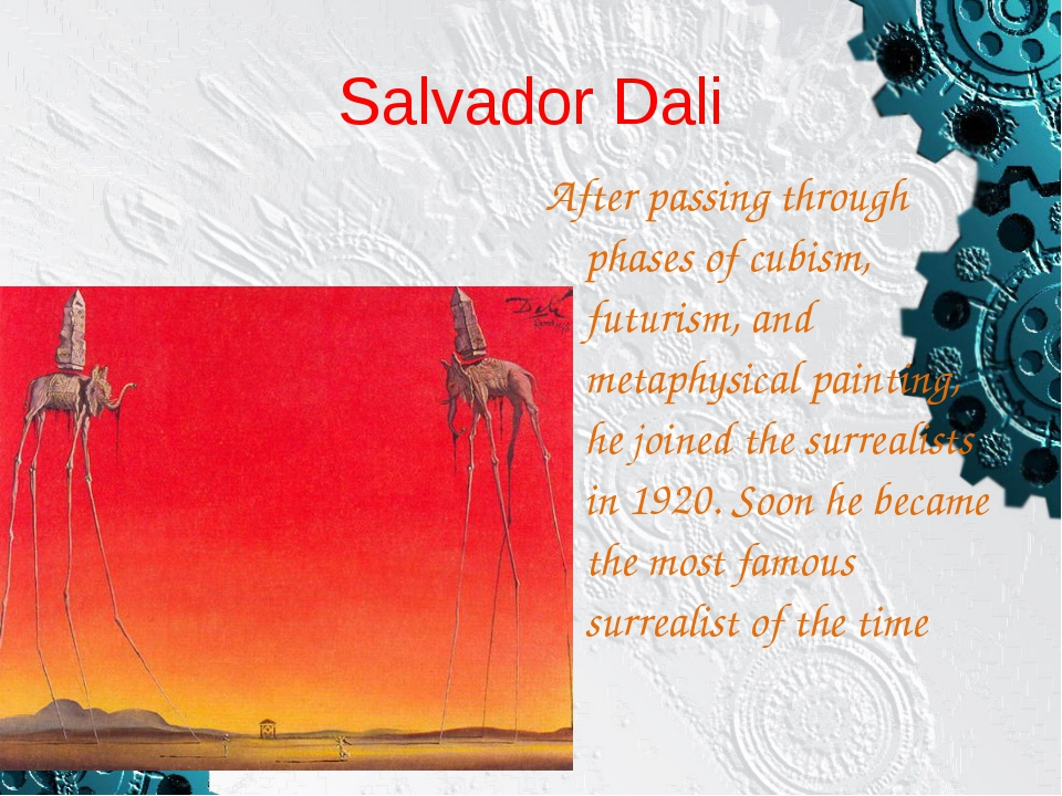 Salvador Dali After passing through phases of cubism, futurism, and metaphysi...