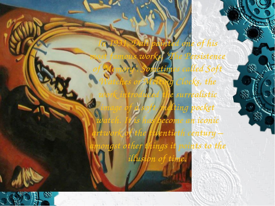 In 1931, Dali painted one of his most famous works, 'The Persistence of Memor...