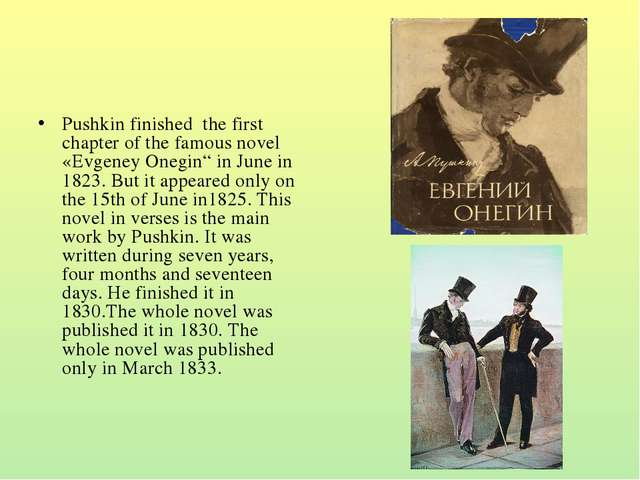 "Pushkin finished the first chapter of the famous novel «Evgeney Onegin"" in Ju..."