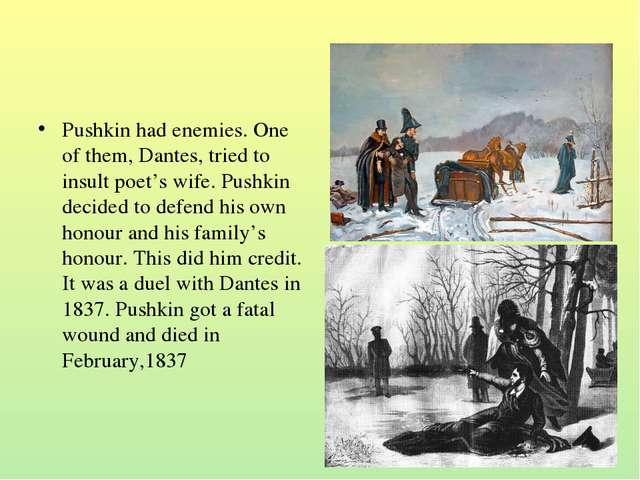 Pushkin had enemies. One of them, Dantes, tried to insult poet's wife. Pushki...