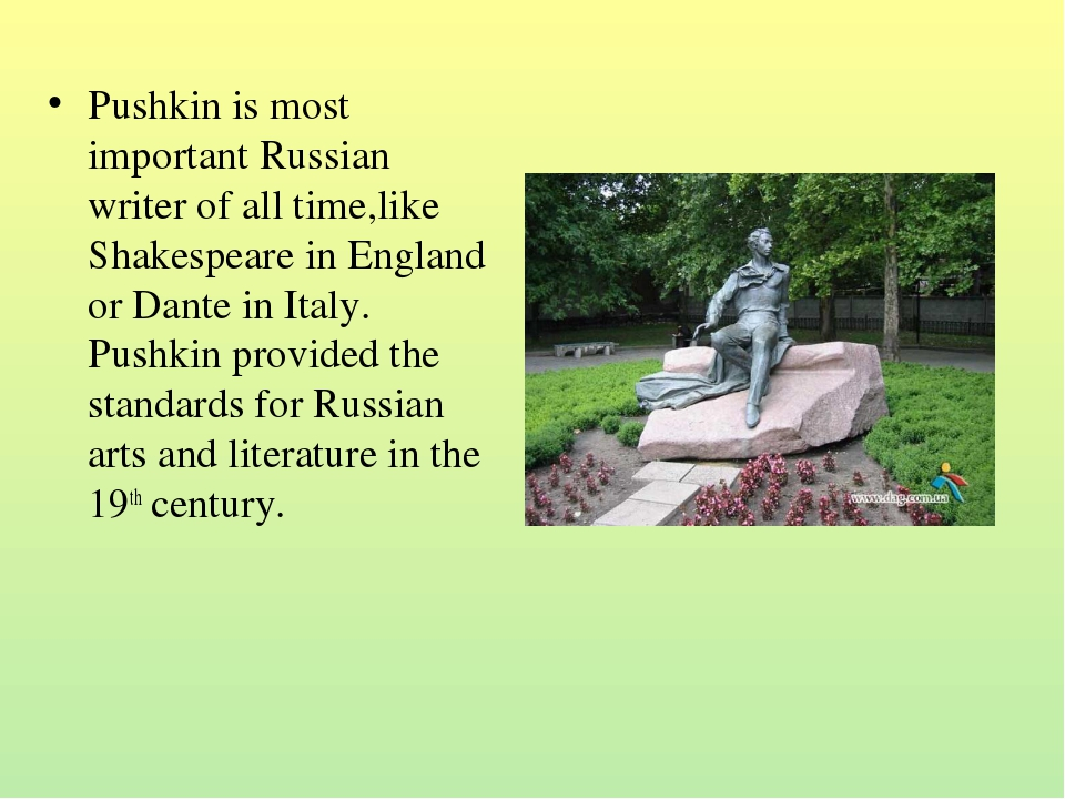 Pushkin is most important Russian writer of all time,like Shakespeare in Engl...