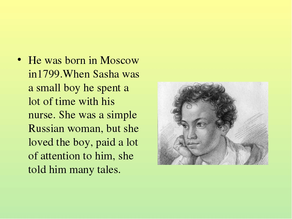 He was born in Moscow in1799.When Sasha was a small boy he spent a lot of tim...
