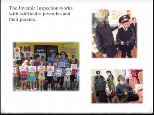 The Juvenile Inspection works with «difficult» juveniles and their parents.