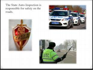 The State Auto-Inspection is responsible for safety on the roads.