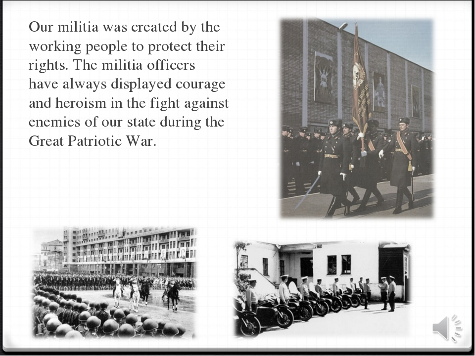 Our militia was created by the working people to protect their rights. The mi...