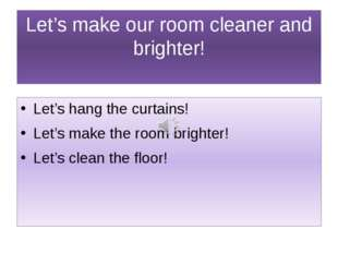 Let's make our room cleaner and brighter! Let's hang the curtains! Let's make