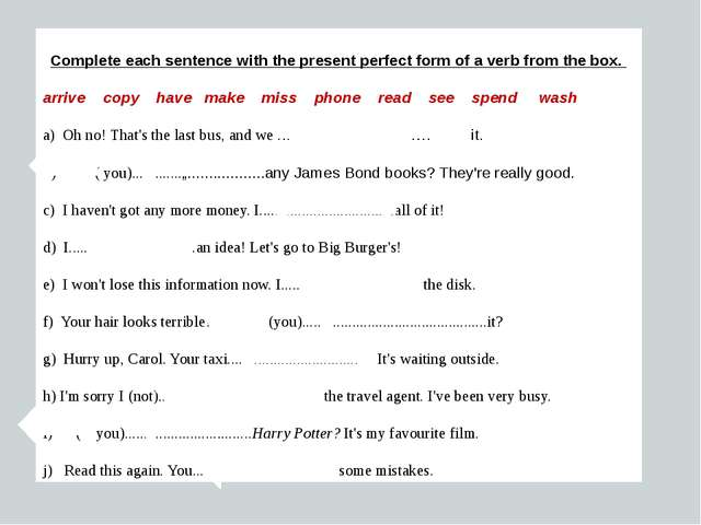 Complete each sentence with the present perfect form of a verb from the box....
