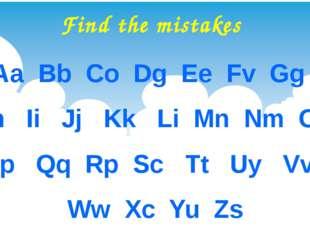 Find the mistakes Aa Bb Co Dg Ee Fv Gg Hh Ii Jj Kk Li Mn Nm Oa Pp Qq Rp Sc Tt