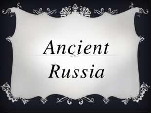 Ancient Russia