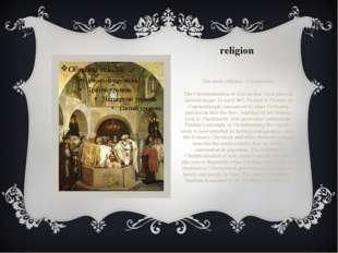 religion The main religion – Christianity The Christianization of Kievan Rus'