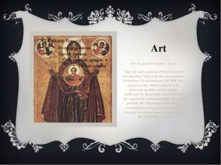 Art Art In ancient russia – icons. The use and making of icons entered Kievan