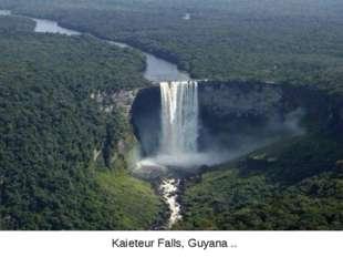 Kaieteur Falls, Guyana ..