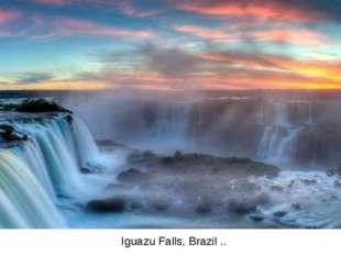 Iguazu Falls, Brazil ..