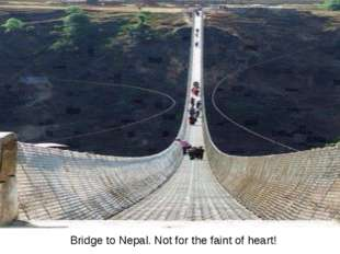 Bridge to Nepal. Not for the faint of heart!