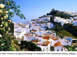 Pure white Casares recognized heritage of mankind for their harmonious beauty