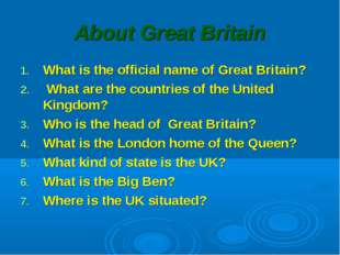 About Great Britain What is the official name of Great Britain? What are the