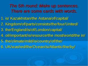The 5th round: Make up sentences. There are some cards with words. 1. is/ Kaz