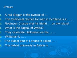 A red dragon is the symbol of … . The traditional clothes for men in Scotland