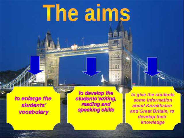 to give the students some information about Kazakhstan and Great Britain, to...