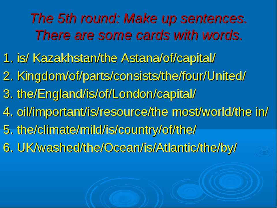 The 5th round: Make up sentences. There are some cards with words. 1. is/ Kaz...