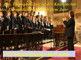 1723 Johann Sebastian Bach leitete.