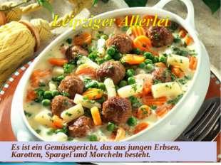 Es ist ein Gemüsegericht, das aus jungen Erbsen, Karotten, Spargel und Morch