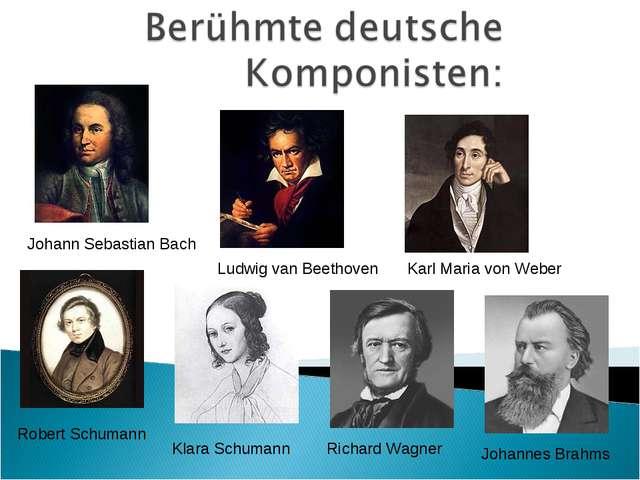 Johann Sebastian Bach Ludwig van Beethoven Johannes Brahms Robert Schumann Ri...