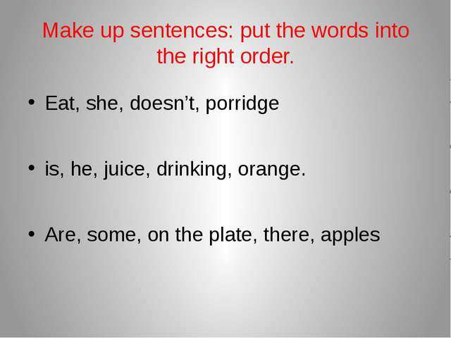 Make up sentences: put the words into the right order. Eat, she, doesn't, por...