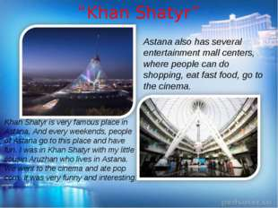 """Khan Shatyr"" Khan Shatyr is very famous place in Astana, And every weekends,"