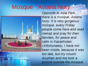 "Mosque ""Astana Nury"" Opposite to Asia Park, there is a mosque, Astana Nury. I"