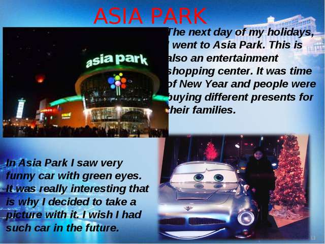 ASIA PARK The next day of my holidays, I went to Asia Park. This is also an e...