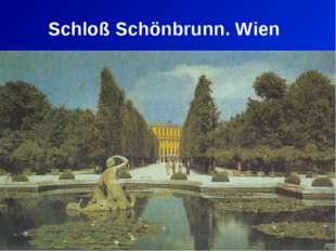 Schloß Schönbrunn. Wien