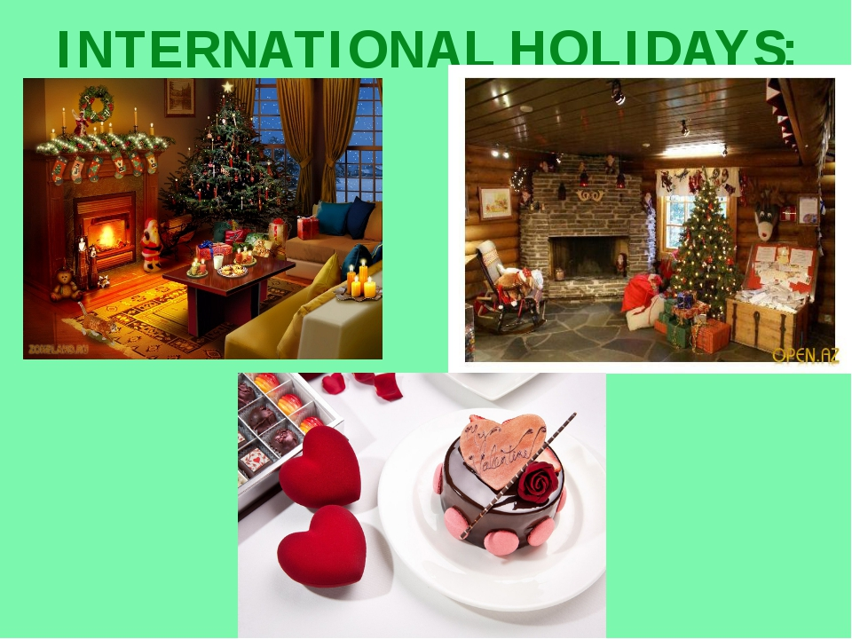 INTERNATIONAL HOLIDAYS: